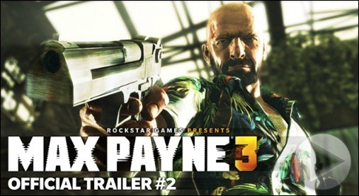 Max Payne 3 трейлер видео trailer video